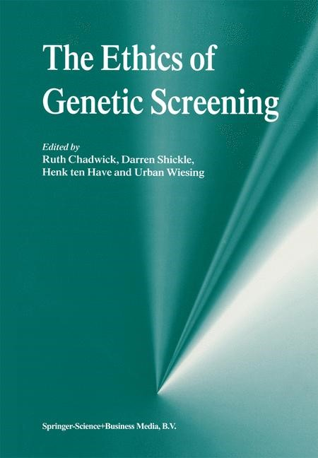 Abbildung von Chadwick / Shickle / Ten Have / Wiesing | The Ethics of Genetic Screening | 1999