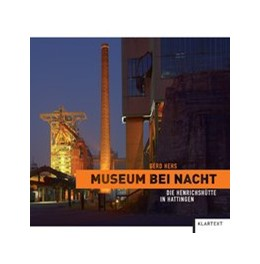 Abbildung von Hehs | Museum bei Nacht | 2012 | Die Henrichshütte in Hattingen