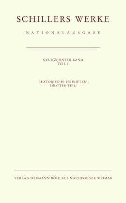 Abbildung von Oellers / Kurscheidt / Wistoff / Hagen / Prüfer | Schillers Werke. Nationalausgabe | 2003 | Band 19, Teil I: Historische S...