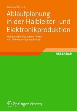 Abbildung von Klemmt   Ablaufplanung in der Halbleiter- und Elektronikproduktion   2012   Hybride Optimierungsverfahren ...