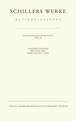 Abbildung von Oellers | Schillers Werke. Nationalausgabe | 2006 | Band 41/II: Lebenszeugnisse. Z...