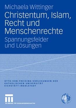 Abbildung von Wittinger | Christentum, Islam, Recht und Menschenrechte | 2008 | Spannungsfelder und Lösungen