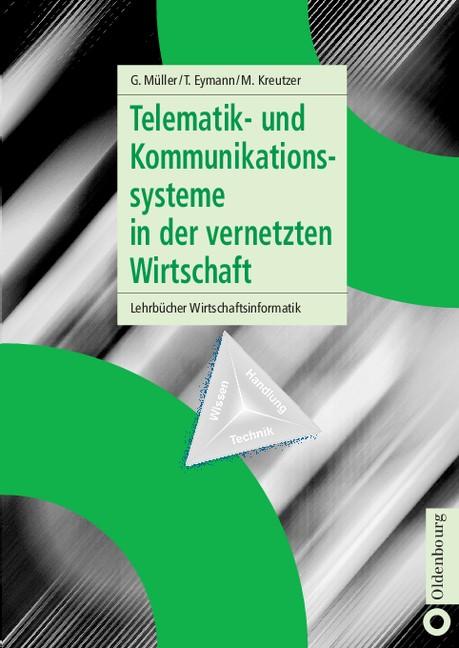 Abbildung von Müller / Eymann / Kreutzer | Telematik- und Kommunikationssysteme in der vernetzten Wirtschaft | Reprint 2014 | 2002