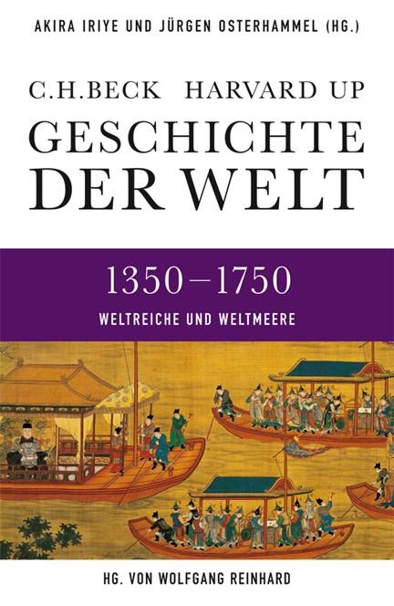 Cover: , Geschichte der Welt: Weltreiche und Weltmeere 1350-1750