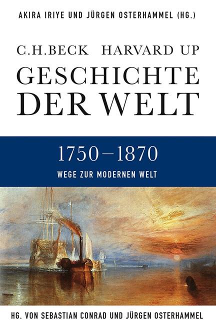 Cover: , Geschichte der Welt: Wege zur modernen Welt 1750-1870