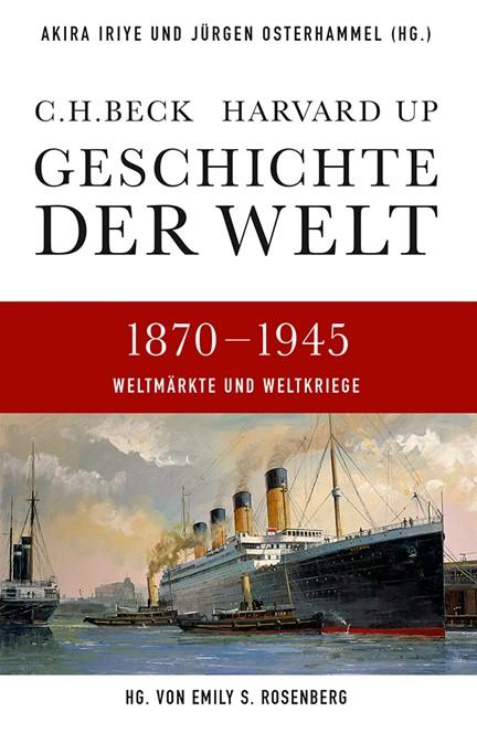 Cover: , Geschichte der Welt: Weltmärkte und Weltkriege 1870 - 1945
