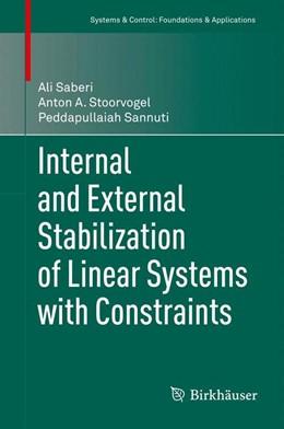 Abbildung von Saberi / Stoorvogel / Sannuti | Internal and External Stabilization of Linear Systems with Constraints | 2012