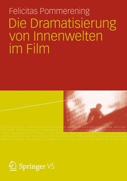 Abbildung von Pommerening | Die Dramatisierung von Innenwelten im Film | 2012