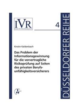 Abbildung von Kaldenbach / Looschelders / Michael | Das Problem der Informationsgewinnung für die vorvertragliche Risikoprüfung auf Seiten des privaten Berufsunfähigkeitsversicherers | 1. Auflage 2011 | 2011 | 4