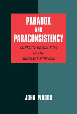 Abbildung von Woods | Paradox and Paraconsistency | 2002 | Conflict Resolution in the Abs...