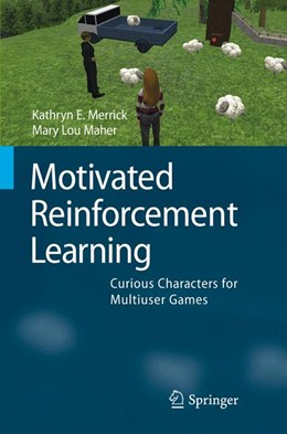 Abbildung von Merrick / Maher   Motivated Reinforcement Learning   1st Edition.   2009   Curious Characters for Multius...