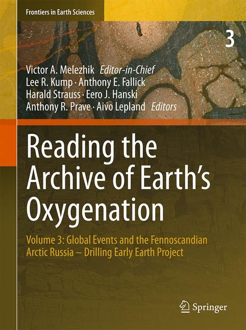 Abbildung von Melezhik / Prave / Hanski / Fallick / Lepland / Kump / Strauss | Reading the Archive of Earth's Oxygenation | 2012