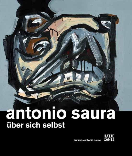 Antonio Saura | / Weber-Caflisch / Dieterle, 2012 | Buch (Cover)