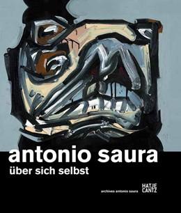 Abbildung von / Weber-Caflisch / Dieterle | Antonio Saura | 2012 | Über sich selbst