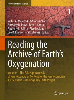 Abbildung von Melezhik / Prave / Fallick / Kump / Strauss / Lepland / Hanski | Reading the Archive of Earth's Oxygenation | 2012 | Volume 1: The Palaeoproterozoi...