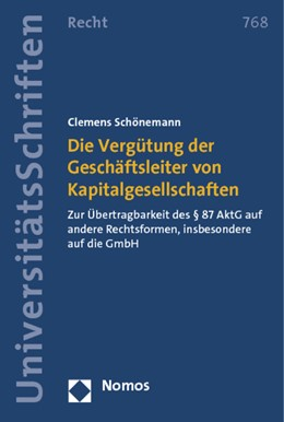 Abbildung von Schönemann | Die Vergütung der Geschäftsleiter von Kapitalgesellschaften | 1. Auflage 2012 | 2012 | Zur Übertragbarkeit des § 87 A... | 768