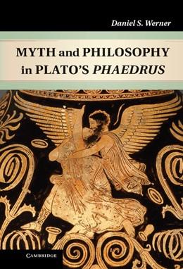 Abbildung von Werner | Myth and Philosophy in Plato's Phaedrus | 2012