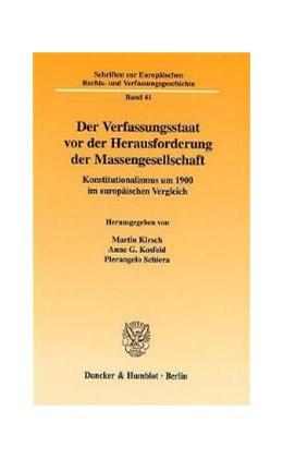Abbildung von Kirsch / Kosfeld / Schiera | Der Verfassungsstaat vor der Herausforderung der Massengesellschaft. | 2002