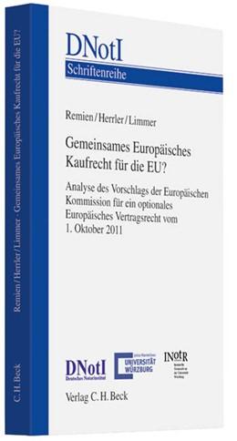 Abbildung von Remien / Herrler / Limmer | Gemeinsames Europäisches Kaufrecht für die EU? | 2012 | Analyse des Vorschlags der Eur... | Band 18