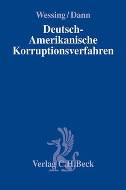Abbildung von Wessing / Dann | Deutsch-Amerikanische Korruptionsverfahren | 2013 | Ermittlungen in Unternehmen - ...