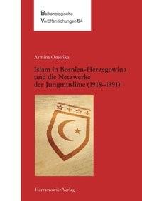 Islam in Bosnien-Herzegowina und die Netzwerke der Jungmuslime (1918–1983)   Omerika, 2014   Buch (Cover)