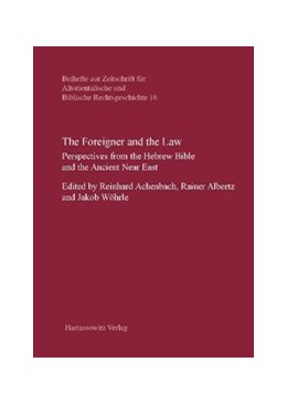 Abbildung von Achenbach / Albertz / Wöhrle | The Foreigner and the Law | 2011 | Perspectives from the Hebrew B... | 16