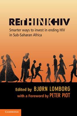Abbildung von Lomborg | RethinkHIV | 2012 | Smarter Ways to Invest in Endi...