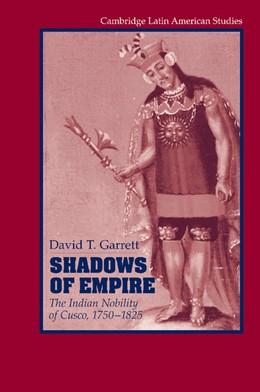 Abbildung von Garrett | Shadows of Empire | 2012 | The Indian Nobility of Cusco, ... | 90