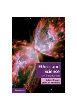 Abbildung von Briggle / Mitcham   Ethics and Science   2012   An Introduction