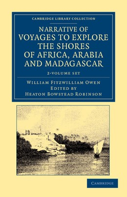 Abbildung von Owen / Robinson | Narrative of Voyages to Explore the Shores of Africa, Arabia, and Madagascar 2 Volume Set | 2012 | Performed in HM Ships <EM>Leve...