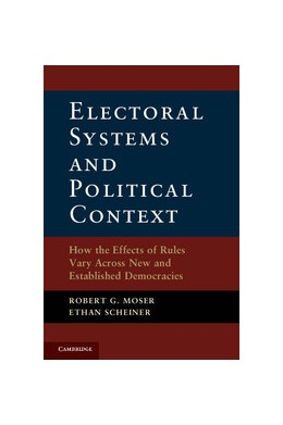 Abbildung von Moser / Scheiner   Electoral Systems and Political Context   2012   How the Effects of Rules Vary ...