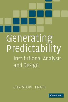 Abbildung von Engel   Generating Predictability   2012   Institutional Analysis and Des...