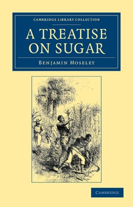 Abbildung von Moseley   A Treatise on Sugar   2012   With Miscellaneous Medical Obs...
