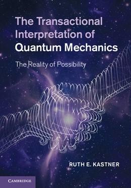 Abbildung von Kastner | The Transactional Interpretation of Quantum Mechanics | 2012 | The Reality of Possibility