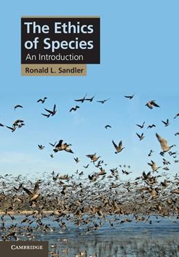 Abbildung von Sandler | The Ethics of Species | 2012 | An Introduction