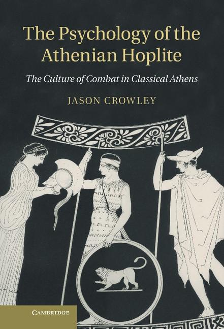 Abbildung von Crowley | The Psychology of the Athenian Hoplite | 2012