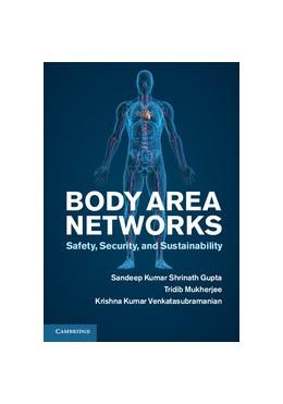 Abbildung von Gupta / Mukherjee / Venkatasubramanian | Body Area Networks | 2013 | Safety, Security, and Sustaina...