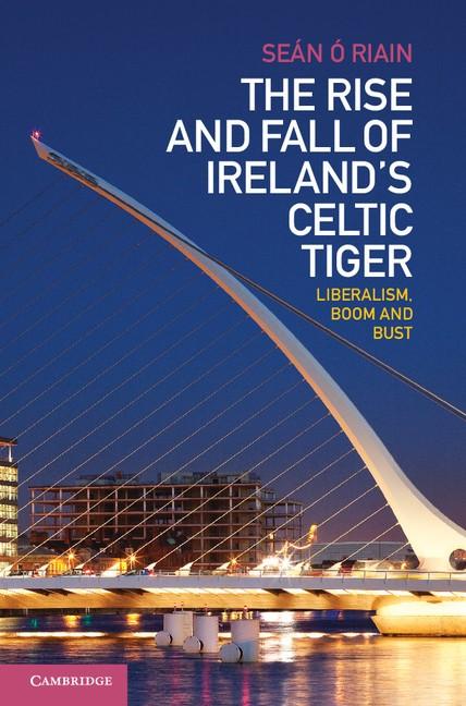 Abbildung von Ó'Riain | The Rise and Fall of Ireland's Celtic Tiger | 2014