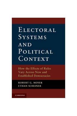 Abbildung von Moser / Scheiner | Electoral Systems and Political Context | 2012 | How the Effects of Rules Vary ...