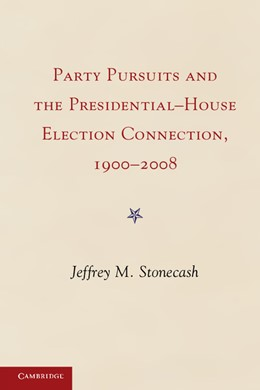 Abbildung von Stonecash | Party Pursuits and The Presidential-House Election Connection, 1900–2008 | 2012 | 1900 to the Present