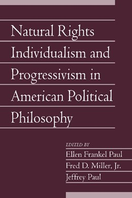 Abbildung von Paul / Miller, Jr | Natural Rights Individualism and Progressivism in American Political Philosophy: Volume 29, Part 2 | 2012