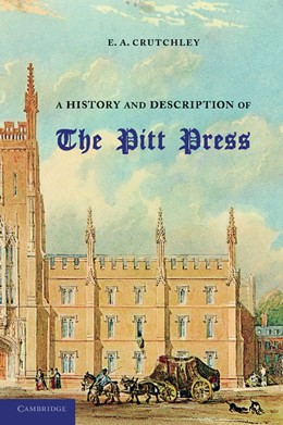 Abbildung von Crutchley | A History and Description of the Pitt Press | 2012 | Erected to the Memory of Mr Pi...