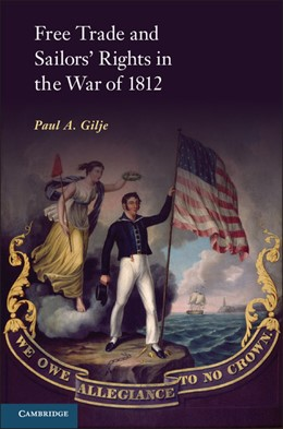 Abbildung von Gilje   Free Trade and Sailors' Rights in the War of 1812   2013