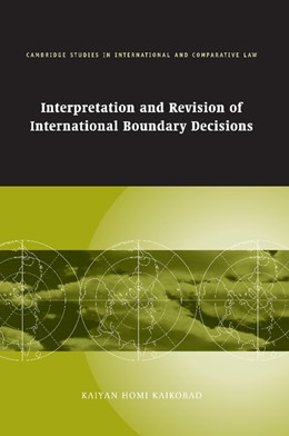 Abbildung von Kaikobad | Interpretation and Revision of International Boundary Decisions | 2012 | 49