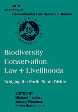 Abbildung von Jeffery / Firestone / Bubna-Litic | Biodiversity Conservation, Law and Livelihoods: Bridging the North-South Divide | 2012 | IUCN Academy of Environmental ...