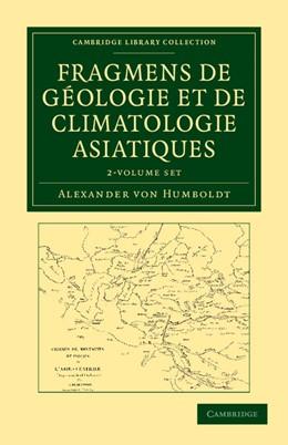 Abbildung von Humboldt   Fragmens de géologie et de climatologie Asiatiques 2 Volume Set   2012