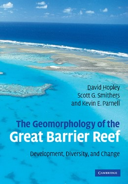 Abbildung von Hopley / Smithers / Parnell | The Geomorphology of the Great Barrier Reef | 2012 | Development, Diversity and Cha...