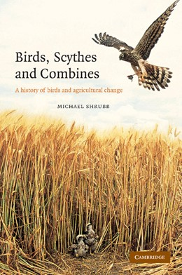 Abbildung von Shrubb | Birds, Scythes and Combines | 2012 | A History of Birds and Agricul...
