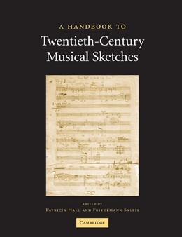 Abbildung von Hall / Sallis | A Handbook to Twentieth-Century Musical Sketches | 2012