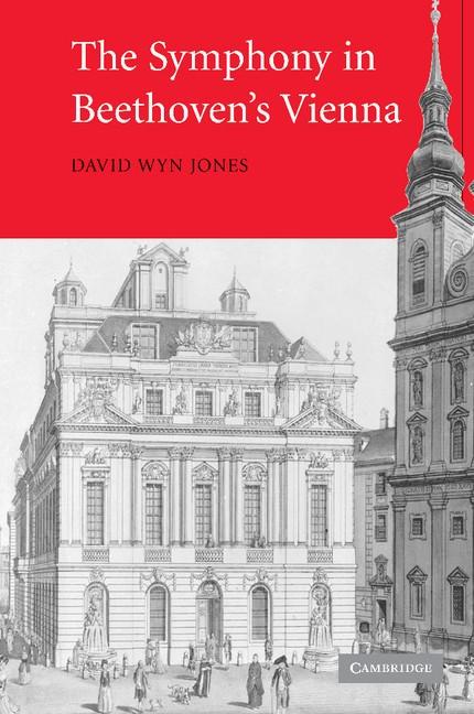 Abbildung von Jones | The Symphony in Beethoven's Vienna | 2012